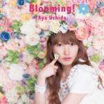 Blooming! 内田彩