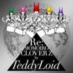 Re:MOMOIRO CLOVER Z TeddyLoid